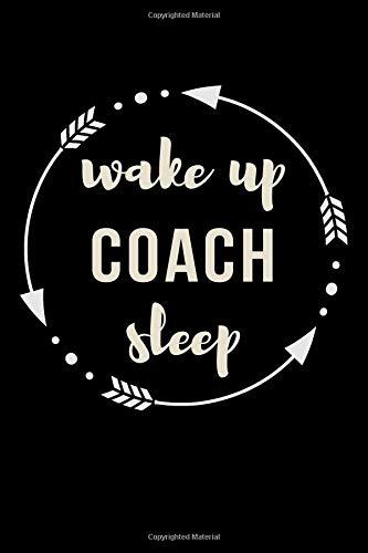 Wake Up Coach Sleep Gift Notebook for Sports Trainers: Medium Ruled Blank Journal por Useful Books
