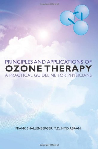 Principles and Applications of Ozone Therapy: A Practical Guideline for Physicians