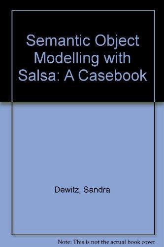 Semantic Object Modelling with Salsa: A Casebook por Sandra Dewitz