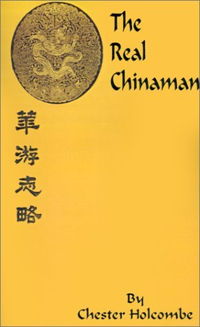 The Real Chinaman by Chester B. Holcombe (October 01,2001)