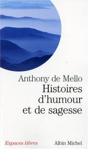 Histoires D'Humour Et de Sagesse (Espaces libres) por Anthony Mello
