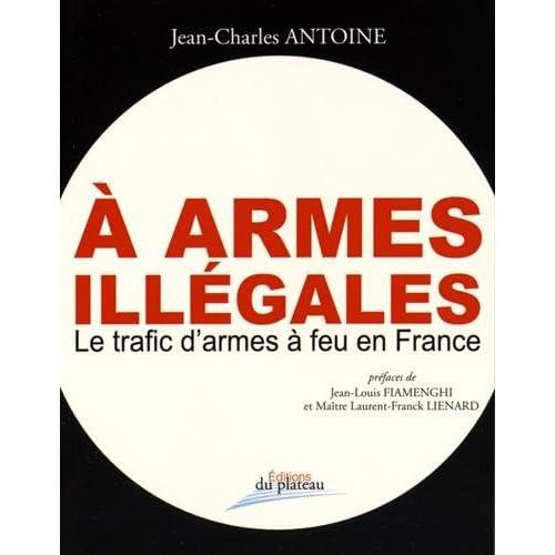 A armes illégales : Le trafic d'armes à feu en France