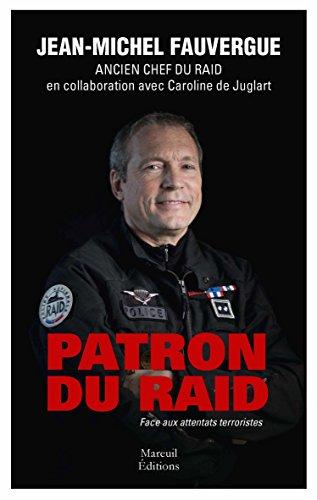 Patron du RAID: Face aux attentats terro...