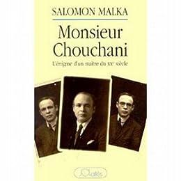 Monsieur Chouchani : L'énigme d'un maître du XXe siècle (Essais et documents) par [Malka, Salomon]