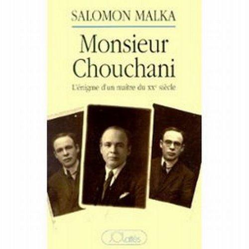 Monsieur Chouchani : L'nigme d'un matre du XXe sicle (Essais et documents)
