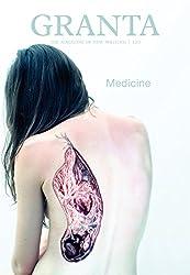 Granta 120: Medicine (Granta: The Magazine of New Writing)