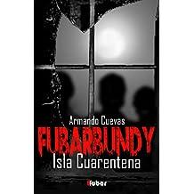 FUBARBUNDY (III): ISLA CUARENTENA (Spanish Edition)