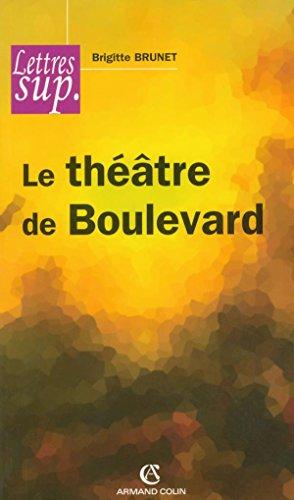 Le théâtre de boulevard par Brigitte Brunet