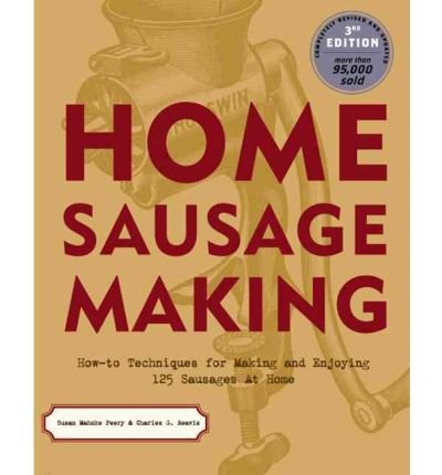 [(Home Sausage Making)] [ By (author) Susan Mahnke Peery, By (author) Charles G. Reavis ] [March, 2003]