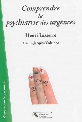 Comprendre la psychiatrie des urgences
