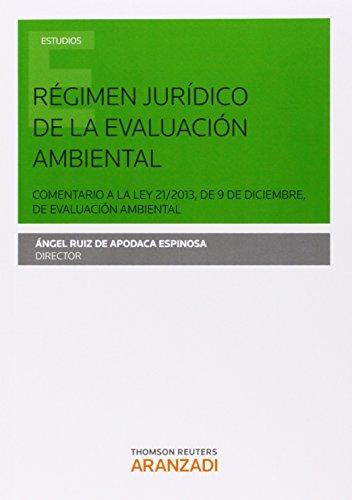 Régimen jurídico de la evaluación ambiental por Ángel María Ruiz de Apodaca Espinosa