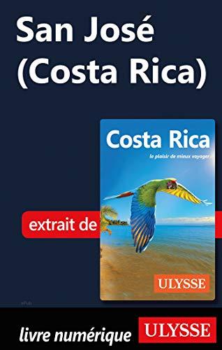 San José (Costa Rica) (French Edition)