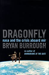 Dragonfly: NASA and the crisis aboard Mir by Bryan Burrough (1999-01-07)