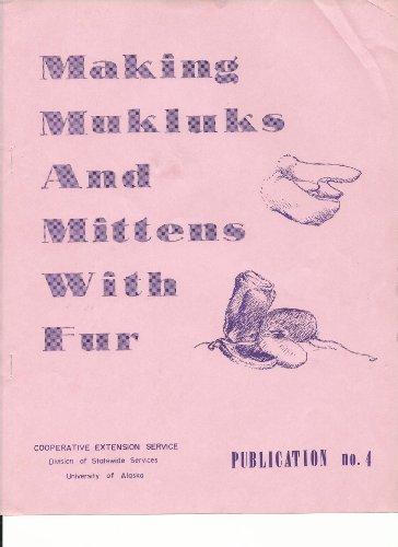 Making Mukluks and Mittens With Fur (English Edition) - Mukluks Mukluk