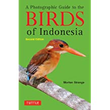 Photographic Guide to the Birds of Indonesia: Second Edition
