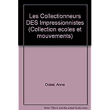 LES COLLECTIONNEURS DES IMPRESSIONNISTES. Amateurs et marchands