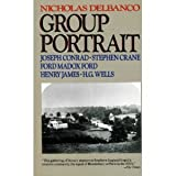 Group Portrait: Joseph Conrad, Stephen Crane, Ford Madox Ford, Henry James, and H.G. Wells by Nicholas Delbanco (1990-06-02)