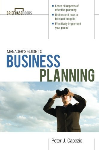 managers-guide-to-business-planning-briefcase-books-paperback-by-peter-j-capezio-2009-10-14