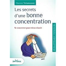 Les secrets d'une bonne concentration : Se concentrer pour mieux réussir
