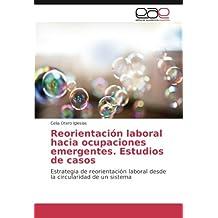 Reorientación laboral hacia ocupaciones emergentes. Estudios de casos: Estrategia de reorientación laboral desde la circularidad de un sistema