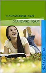 Standard Form (Or Scientific Notation) - In A Minute: Book 10 of In A Minute Series