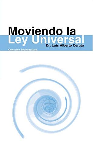 Moviendo la Ley Universal por Luis Alberto Ceruto Santander