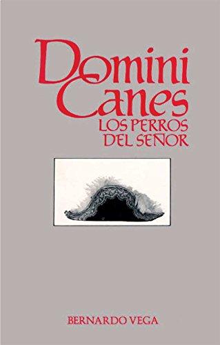 Domini Canes: Los Perros del Señor por Bernardo Vega