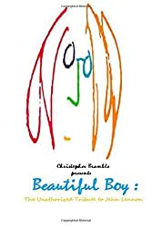 Beautiful Boy: The Unauthorized Tribute to John Lennon by Christopher Bramble (2014-07-04)