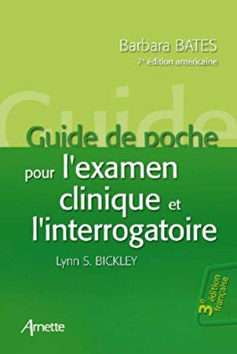 Guide de poche pour l'examen clinique et l'interrogatoire 3e dition franaise - 7e dition amricaine