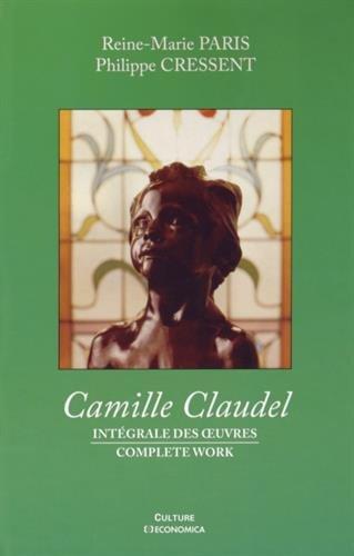 Camille Claudel - Intégrale des Oeuvres par Paris Reine Marie