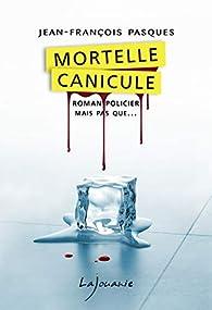 Mortelle canicule par Jean-François Pasques
