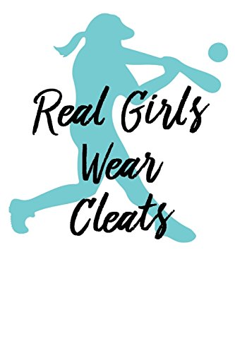 Real Girls Wear Cleats: Softball Gift Journal - Girl Power Fast Pitch Log (Blank Lined Notebook) por Softball Fast Pitch Designs