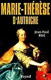Marie-Thérèse d'Autriche - Fayard - 19/09/2001