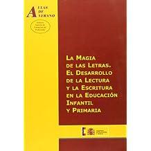 La magia de las letras. El desarrollo de la lectura y la escritura en la educación infantil y primaria (Aulas de Verano. Serie: Principios)