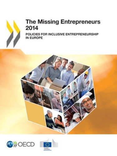 The Missing Entrepreneurs 2014: Policies for Inclusive Entrepreneurship in Europe par Oecd Organisation For Economic Co-Operation And Development