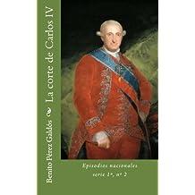 La corte de Carlos IV: Episodios nacionales, serie 1ª, nº 2: Volume 2