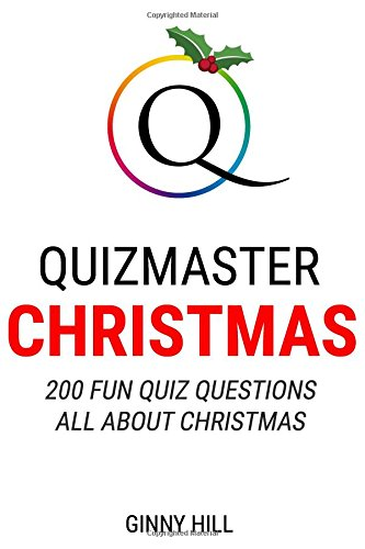 Quizmaster:  Christmas: 200 Fun Quiz Questions All About Christmas