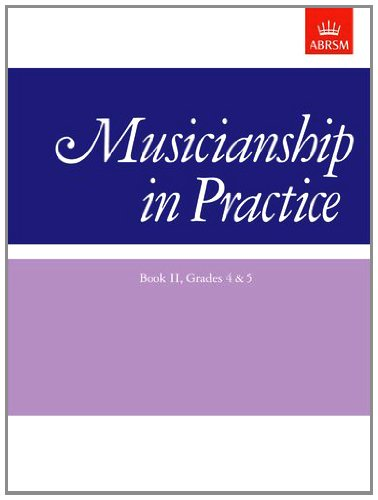 Musicianship in Practice, Book II, Grades 4&5: workbook: Grades 4 and 5 Bk. 2 (Musicianship in Practice (ABRSM))