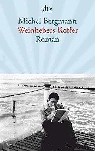 Weinhebers Koffer: Roman