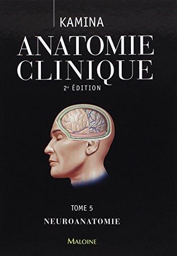 Anatomie Clinique T.5 - Neuroanatomie by Kamina (2013-09-15)