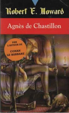 Robert E. Howard, Tome 21 : Agns de Chastillon