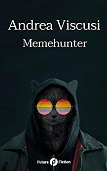 Memehunter (Future Fiction Vol. 52) di [Viscusi, Andrea]