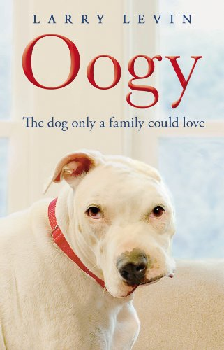 Oogy: The Dog Only a Family Could Love (English Edition)