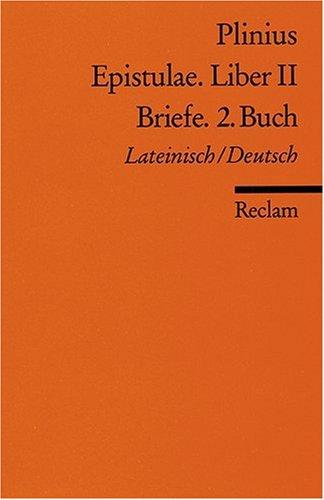 Epistulae. Liber II /Briefe. 2. Buch: Lat. /Dt.