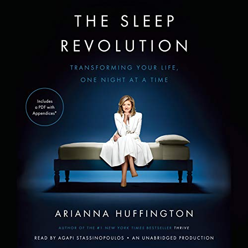 The Sleep Revolution: Transforming Your Life, One Night at a Time por Arianna Huffington