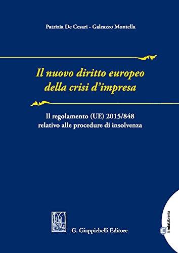 Il nuovo diritto europeo della crisi d'impresa: Il regolamento (UE) .2015/848 relativo alle procedure di insolvenza