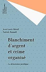 Blanchiment d'argent et crime organisé: La dimension juridique
