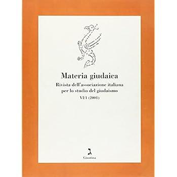 Materia Giudaica. Rivista Dell'associazione Italiana Per Lo Studio Del Giudaismo (2001)