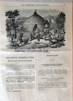MISSIONS CATHOLIQUES (LES) [No 1540] du 09/12/1898 - VIOLENTE PERSECUTION DANS LES 3 VICARIATS DU SU-TCHUEN - EGYPTE - LE COMMANDANT MARCHAND AU SEMINAIRE DES MISSIONS AFRICAINES AU CAIRE - LETTRE DU RP CHAUTARD - ZOULOULAND PAR LE RP ROUSSET - UNE ECOLE RURALE AU CONGO FRANCAIS PAR MARICHELLE -
