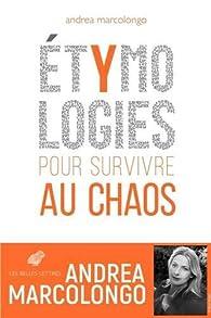 Etymologies pour survivre au chaos par Andrea Marcolongo